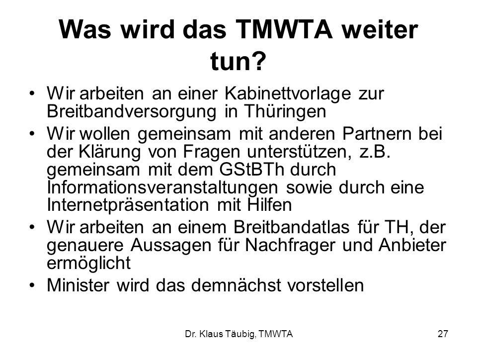 Was wird das TMWTA weiter tun