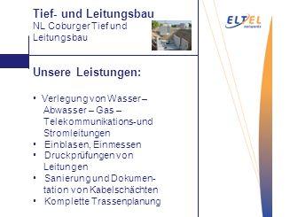Tief- und Leitungsbau Unsere Leistungen: Aufrauen NL Coburger Tief und
