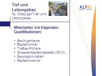 Tief und Leitungsbau Mitarbeiter mit folgenden Qualifikationen:
