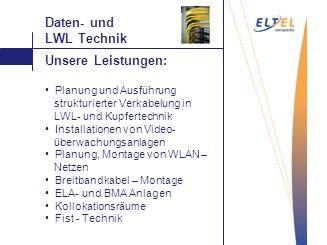 Daten- und LWL Technik Unsere Leistungen: Auftragen Vakuum-