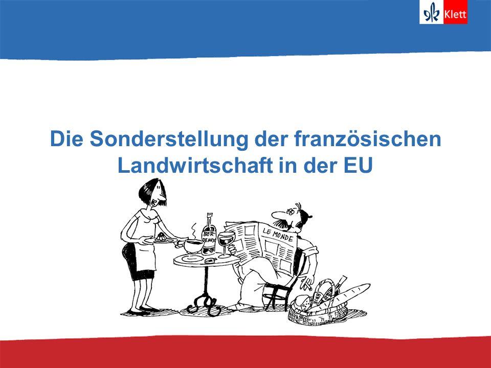 Die Sonderstellung der französischen Landwirtschaft in der EU