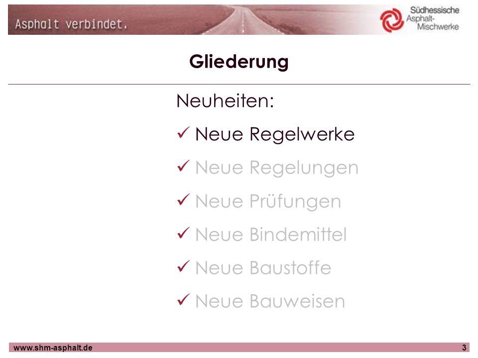 GliederungNeuheiten: Neue Regelwerke. Neue Regelungen. Neue Prüfungen. Neue Bindemittel. Neue Baustoffe.
