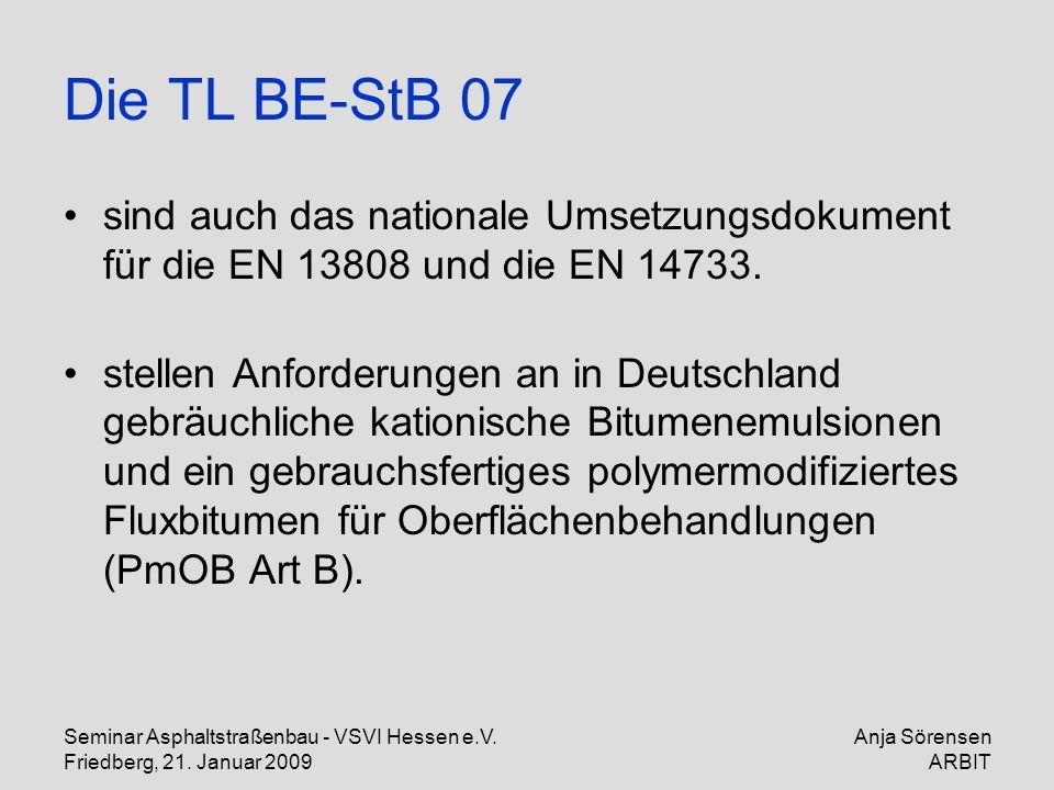 Die TL BE-StB 07 sind auch das nationale Umsetzungsdokument für die EN 13808 und die EN 14733.