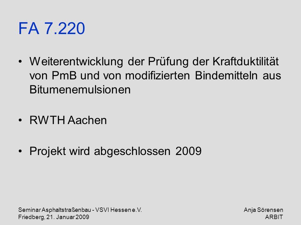 FA 7.220 Weiterentwicklung der Prüfung der Kraftduktilität von PmB und von modifizierten Bindemitteln aus Bitumenemulsionen.