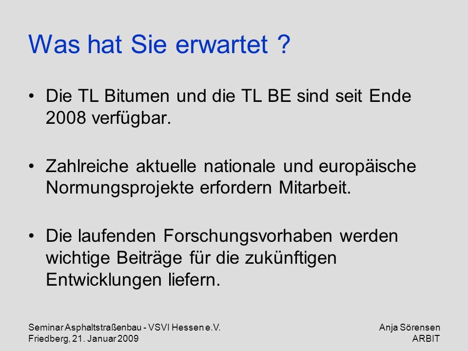 Was hat Sie erwartet Die TL Bitumen und die TL BE sind seit Ende 2008 verfügbar.