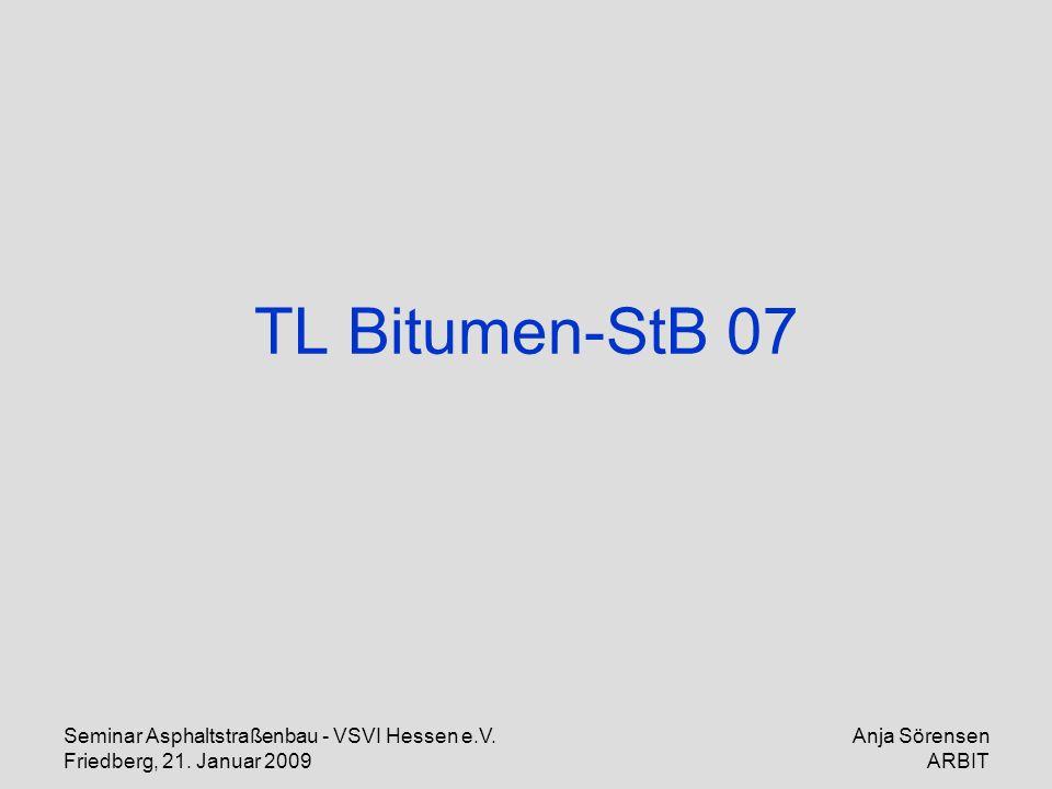 TL Bitumen-StB 07 Seminar Asphaltstraßenbau - VSVI Hessen e.V.