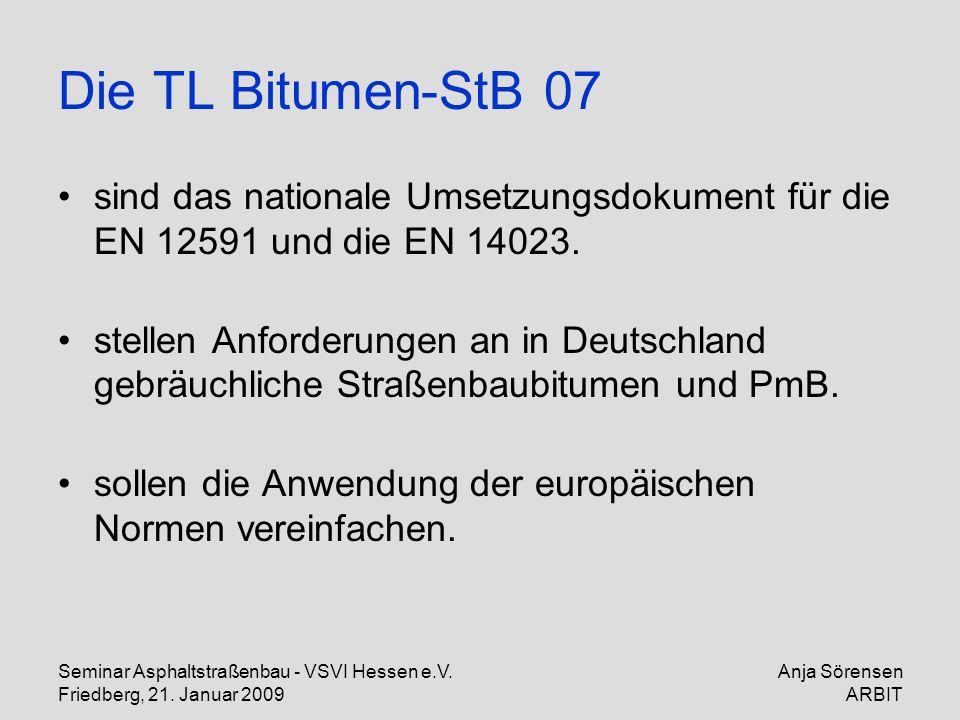 Die TL Bitumen-StB 07 sind das nationale Umsetzungsdokument für die EN 12591 und die EN 14023.