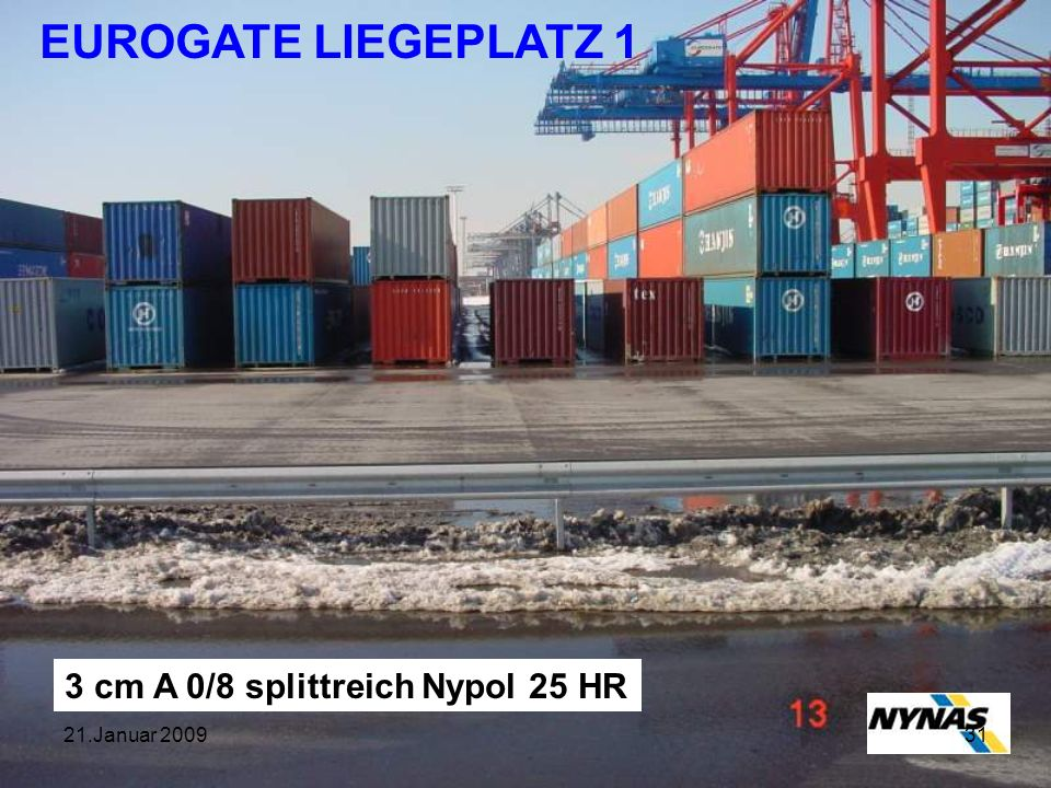 EUROGATE LIEGEPLATZ 1 3 cm A 0/8 splittreich Nypol 25 HR