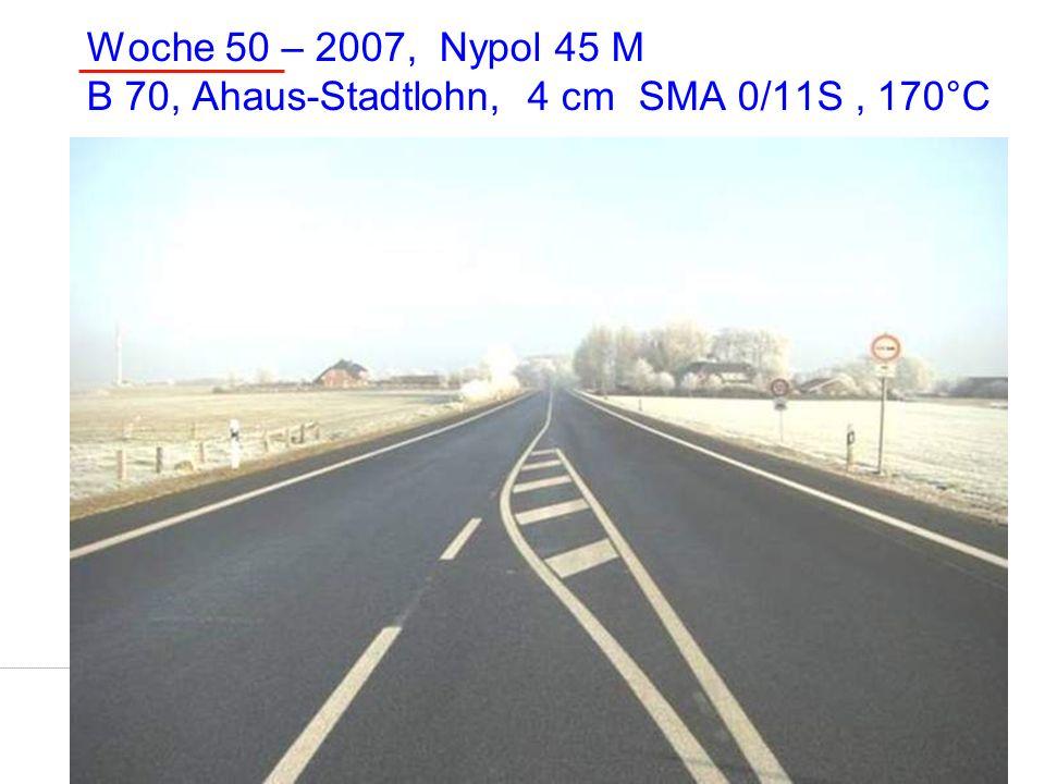 Woche 50 – 2007, Nypol 45 M B 70, Ahaus-Stadtlohn, 4 cm SMA 0/11S , 170°C