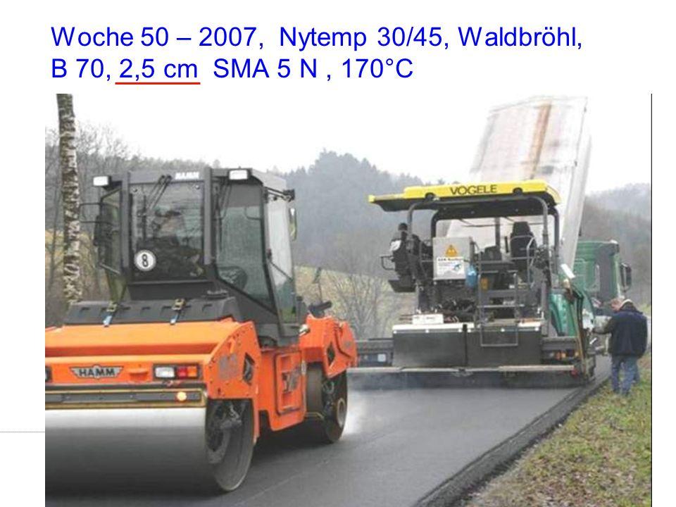 Woche 50 – 2007, Nytemp 30/45, Waldbröhl, B 70, 2,5 cm SMA 5 N , 170°C