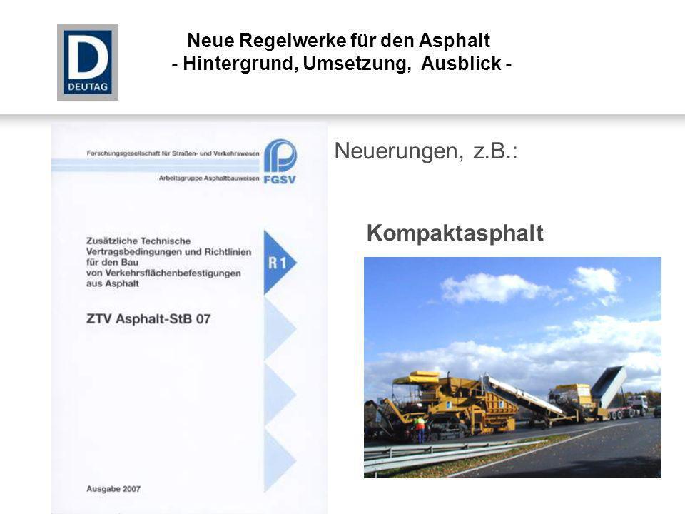Neuerungen, z.B.: Kompaktasphalt Neue Regelwerke für den Asphalt