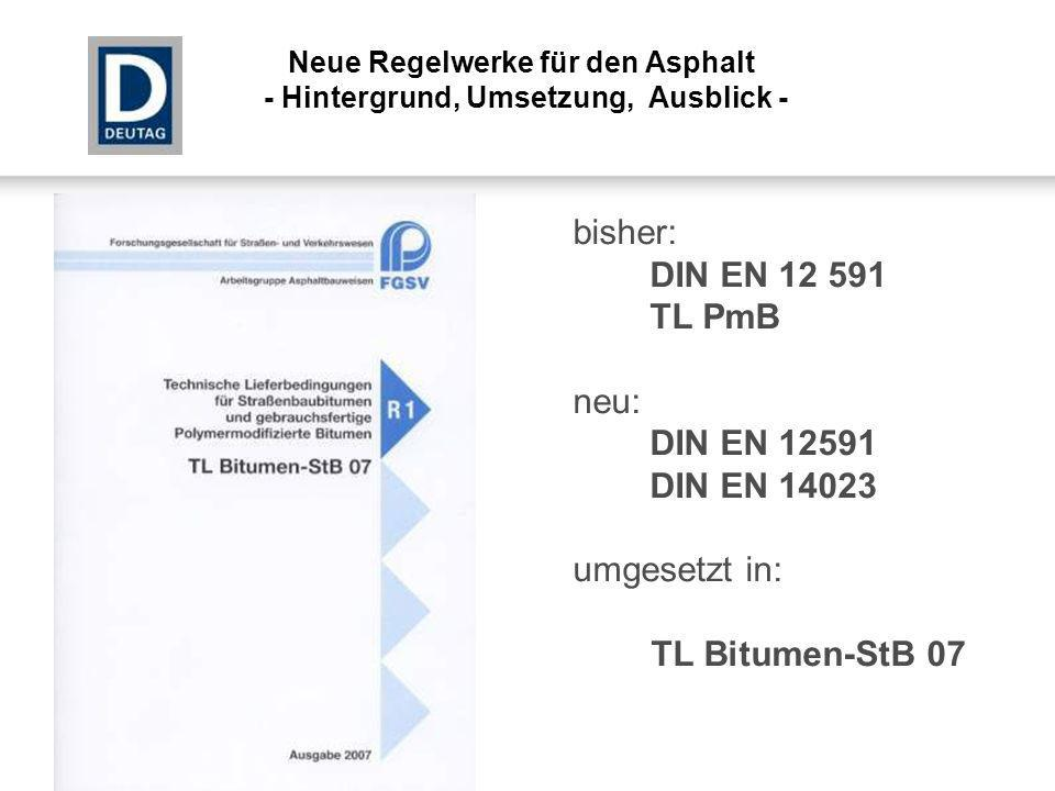 bisher: DIN EN 12 591 TL PmB neu: DIN EN 12591 DIN EN 14023