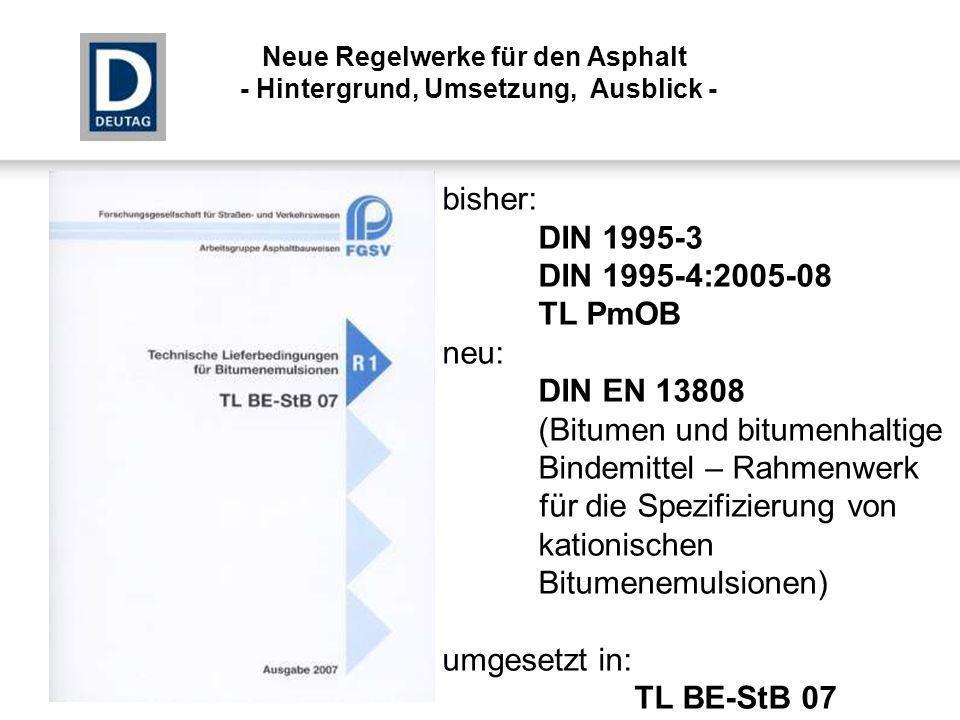 bisher: DIN 1995-3 DIN 1995-4:2005-08 TL PmOB neu: DIN EN 13808