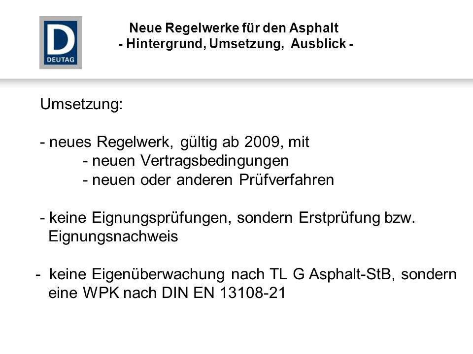 - neues Regelwerk, gültig ab 2009, mit - neuen Vertragsbedingungen
