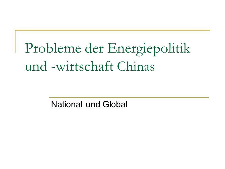 Probleme der Energiepolitik und -wirtschaft Chinas