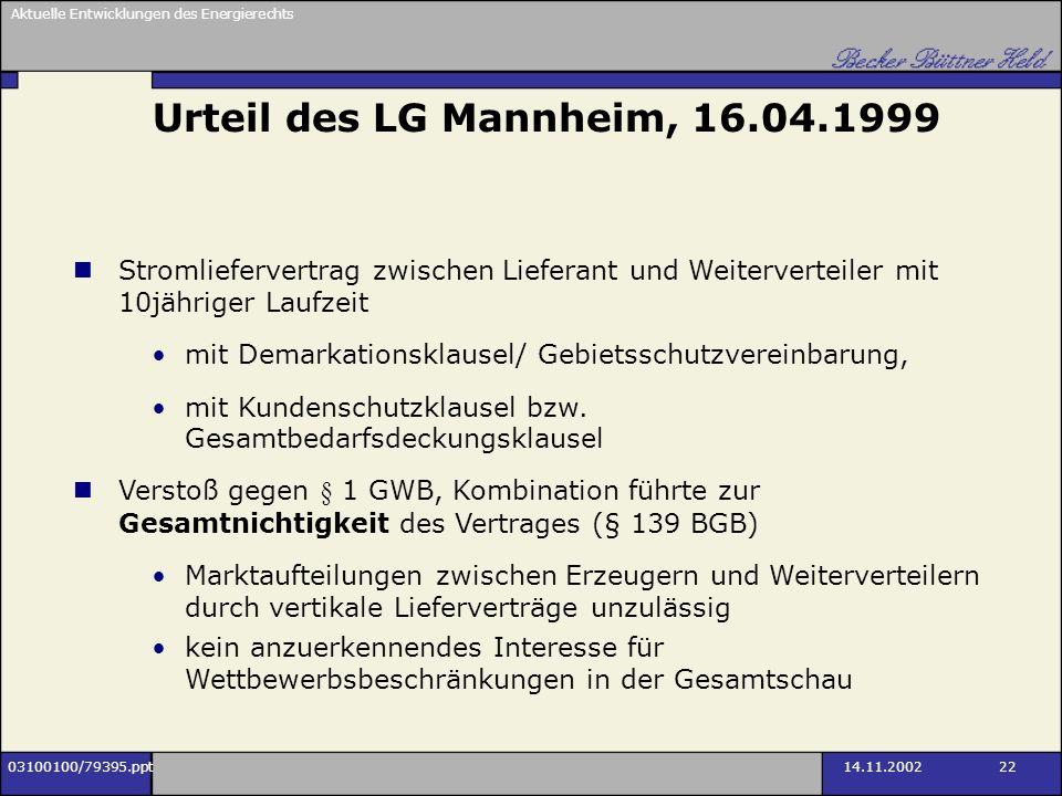 Urteil des LG Mannheim, 16.04.1999 Stromliefervertrag zwischen Lieferant und Weiterverteiler mit 10jähriger Laufzeit.