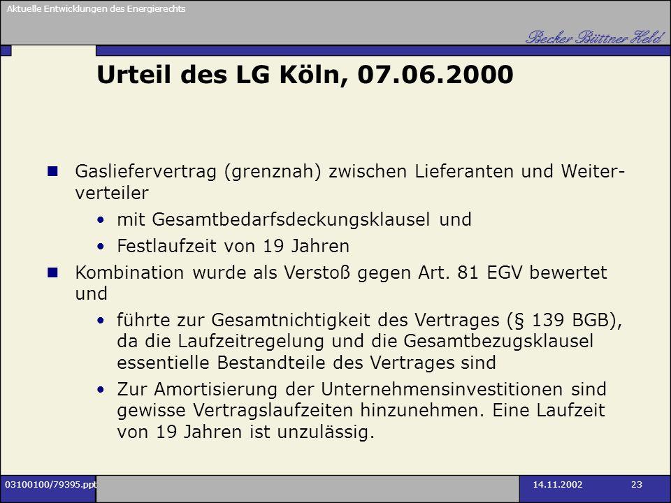 Urteil des LG Köln, 07.06.2000 Gasliefervertrag (grenznah) zwischen Lieferanten und Weiter-verteiler.
