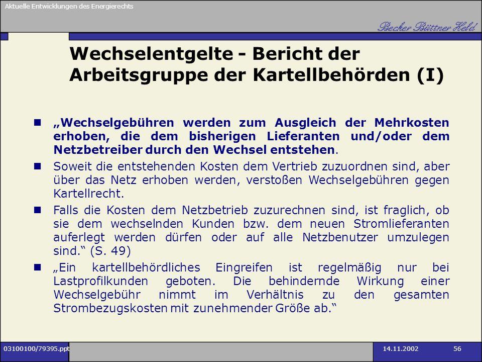 Wechselentgelte - Bericht der Arbeitsgruppe der Kartellbehörden (I)