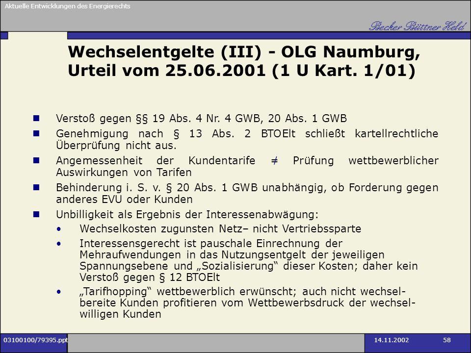 Wechselentgelte (III) - OLG Naumburg, Urteil vom 25.06.2001 (1 U Kart. 1/01)