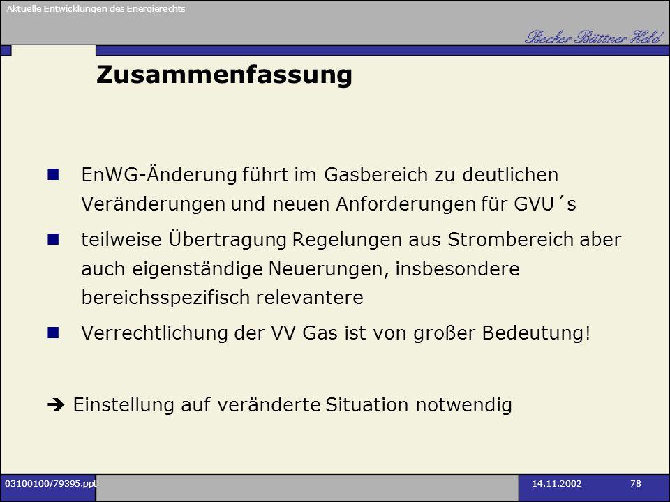 Zusammenfassung EnWG-Änderung führt im Gasbereich zu deutlichen Veränderungen und neuen Anforderungen für GVU´s.