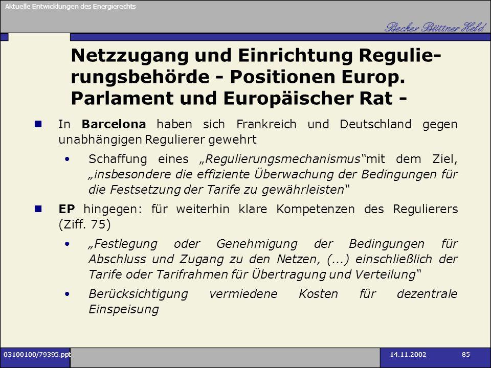 Netzzugang und Einrichtung Regulie-rungsbehörde - Positionen Europ