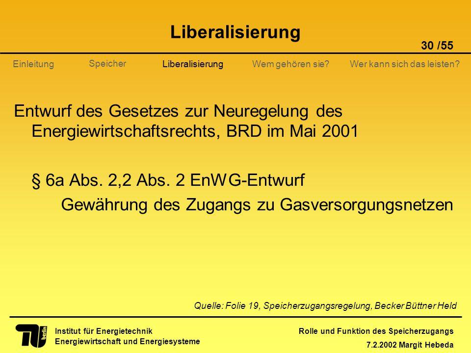 Liberalisierung Liberalisierung. Entwurf des Gesetzes zur Neuregelung des Energiewirtschaftsrechts, BRD im Mai 2001.