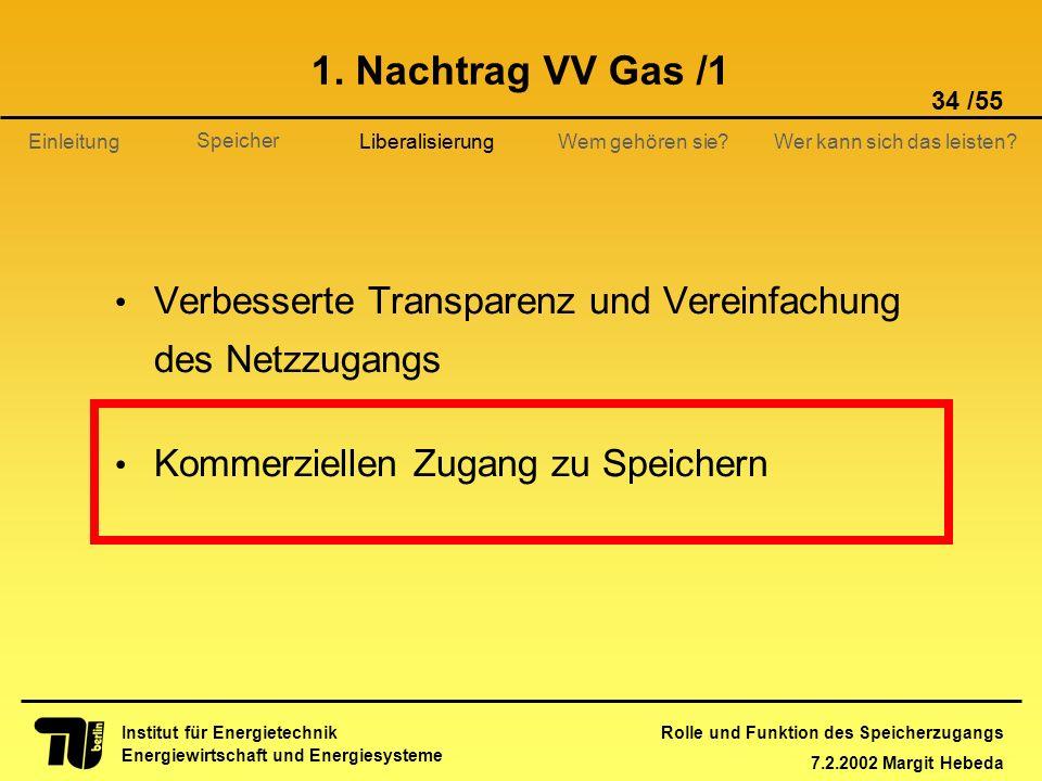1. Nachtrag VV Gas /1 Liberalisierung. Verbesserte Transparenz und Vereinfachung des Netzzugangs.