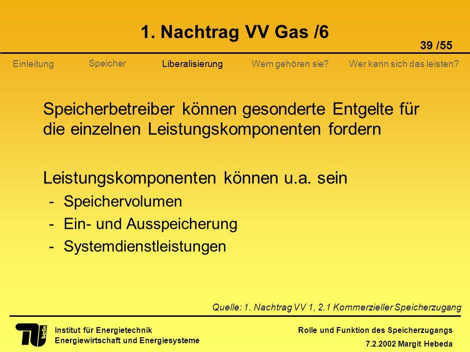 1. Nachtrag VV Gas /6 Liberalisierung. Speicherbetreiber können gesonderte Entgelte für die einzelnen Leistungskomponenten fordern.