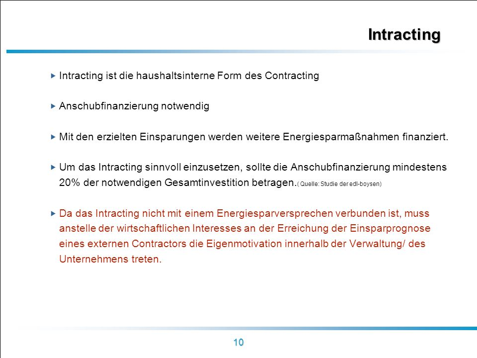 Intracting Intracting ist die haushaltsinterne Form des Contracting