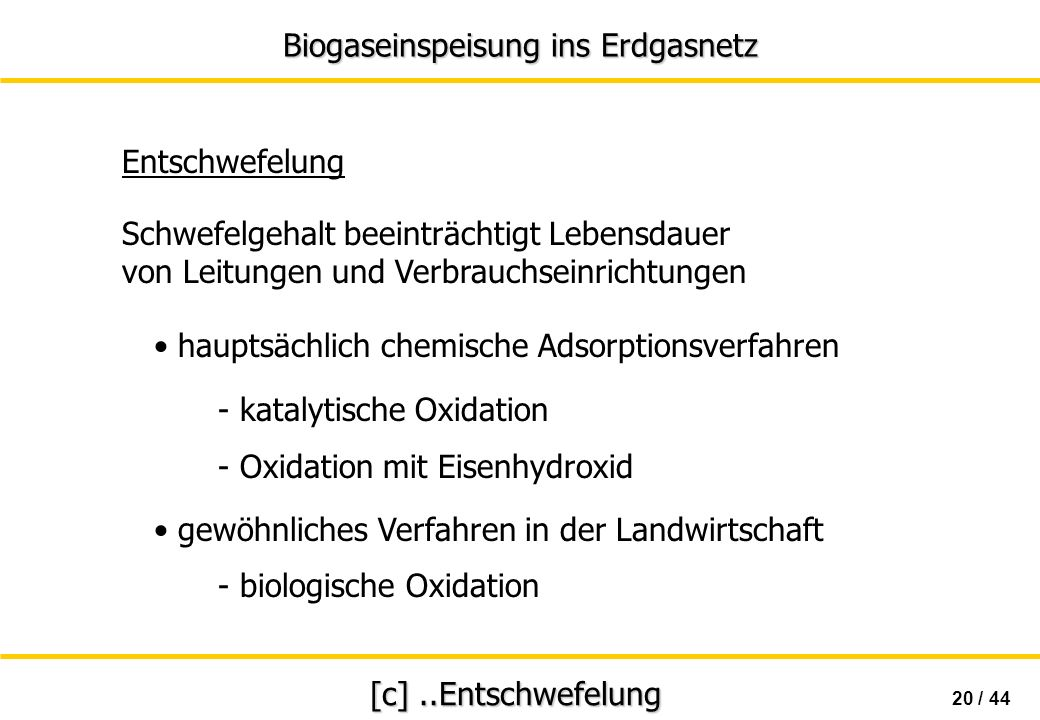 • hauptsächlich chemische Adsorptionsverfahren