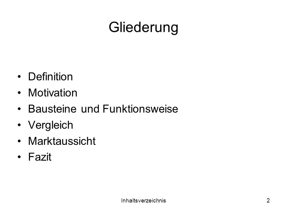 Gliederung Definition Motivation Bausteine und Funktionsweise