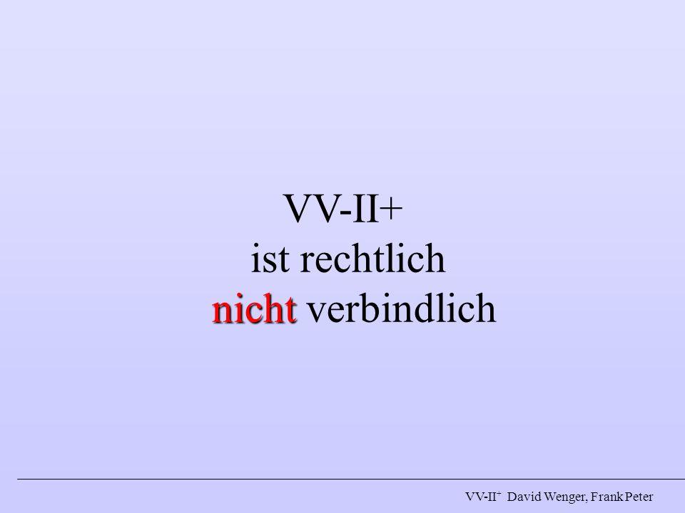 VV-II+ ist rechtlich nicht verbindlich