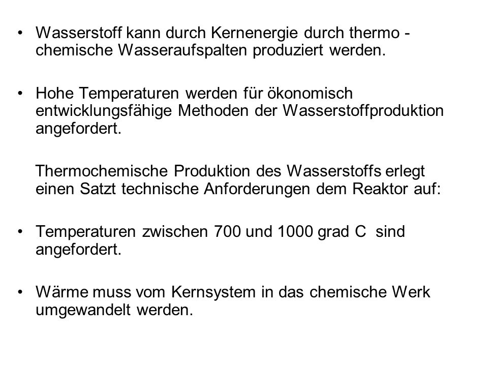 Wasserstoff kann durch Kernenergie durch thermo -chemische Wasseraufspalten produziert werden.