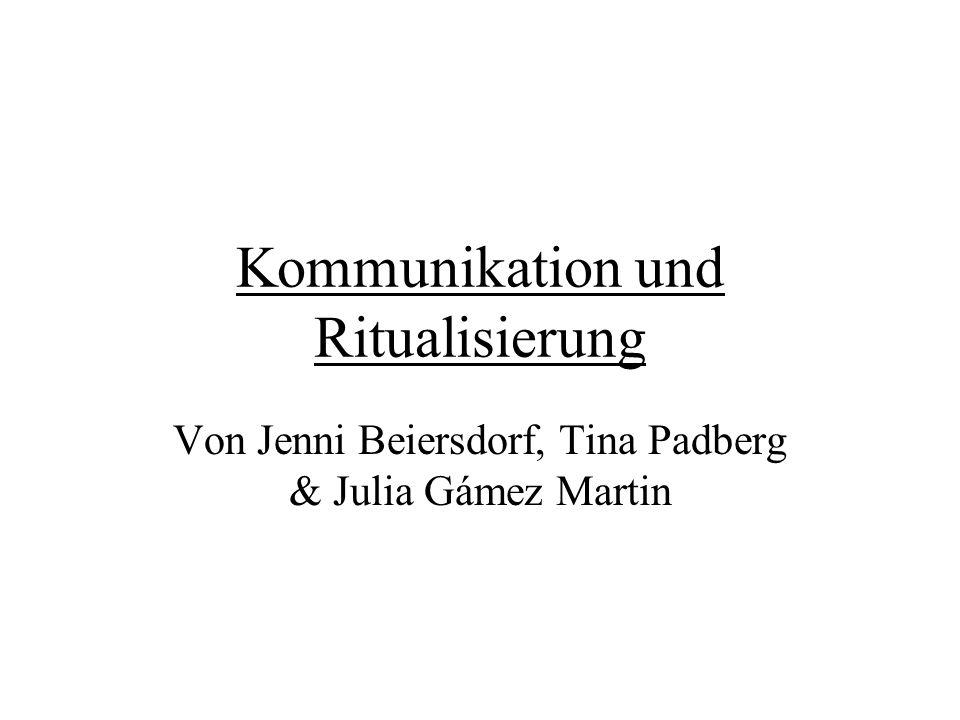 Kommunikation und Ritualisierung