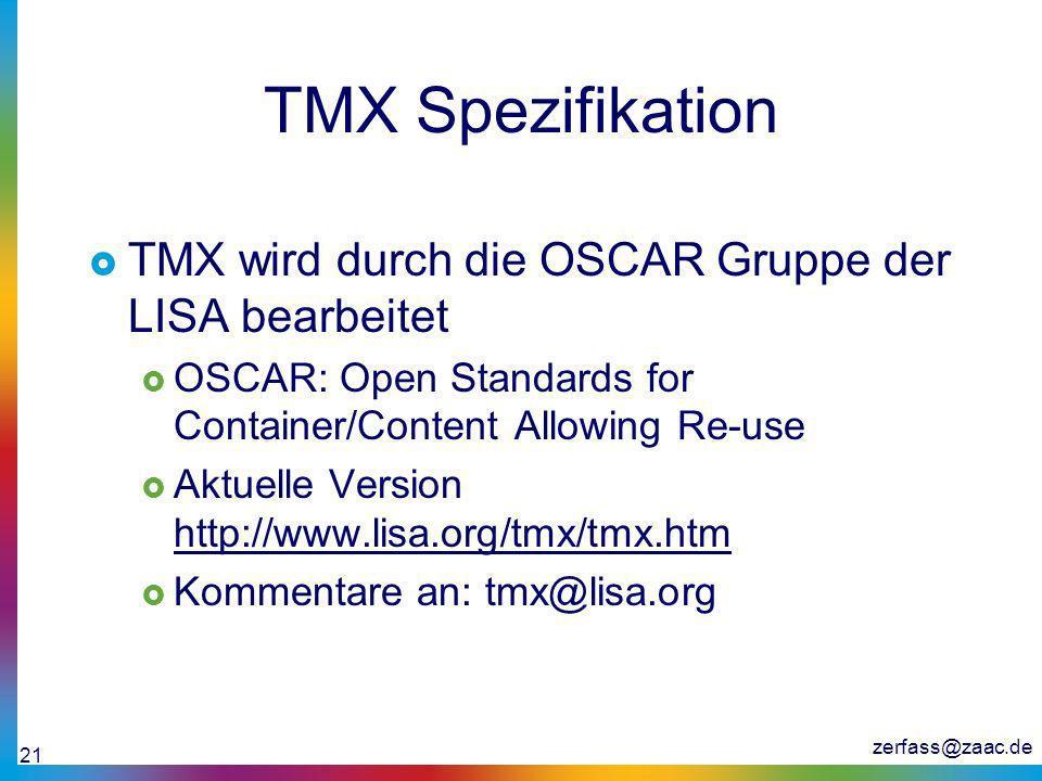 TMX Spezifikation TMX wird durch die OSCAR Gruppe der LISA bearbeitet
