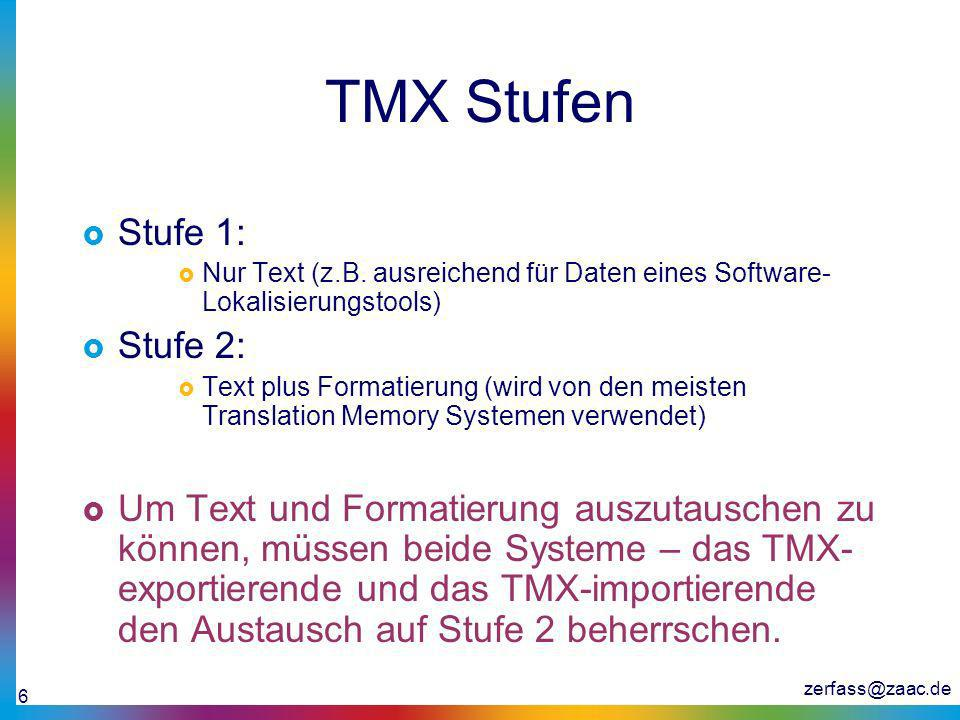 TMX Stufen Stufe 1: Stufe 2: