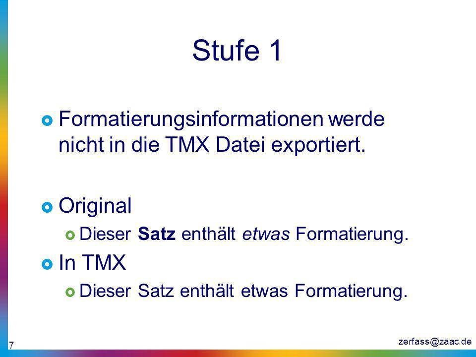 Stufe 1 Formatierungsinformationen werde nicht in die TMX Datei exportiert. Original. Dieser Satz enthält etwas Formatierung.
