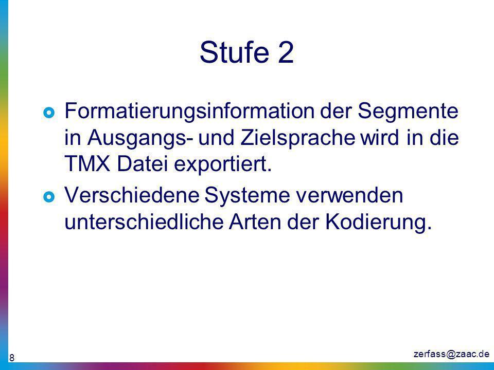 Stufe 2 Formatierungsinformation der Segmente in Ausgangs- und Zielsprache wird in die TMX Datei exportiert.