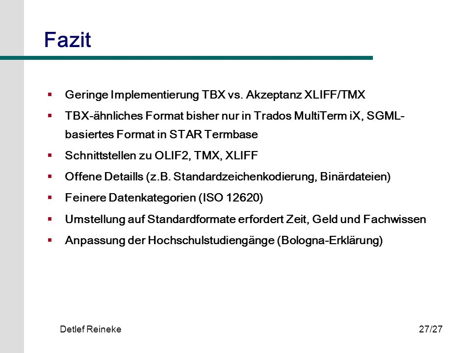 Fazit Geringe Implementierung TBX vs. Akzeptanz XLIFF/TMX
