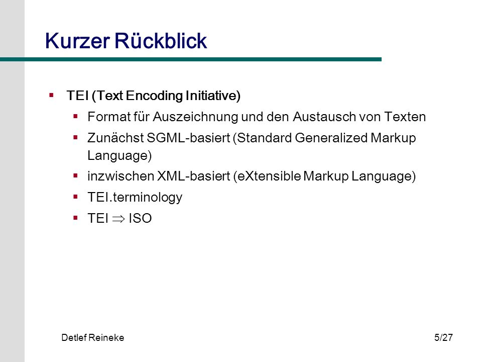 Kurzer Rückblick TEI (Text Encoding Initiative)