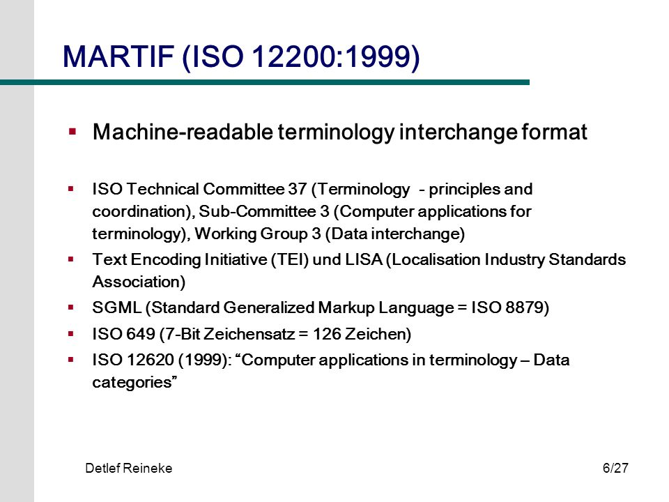 MARTIF (ISO 12200:1999) Machine-readable terminology interchange format.