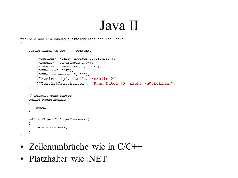Java II Zeilenumbrüche wie in C/C++ Platzhalter wie .NET