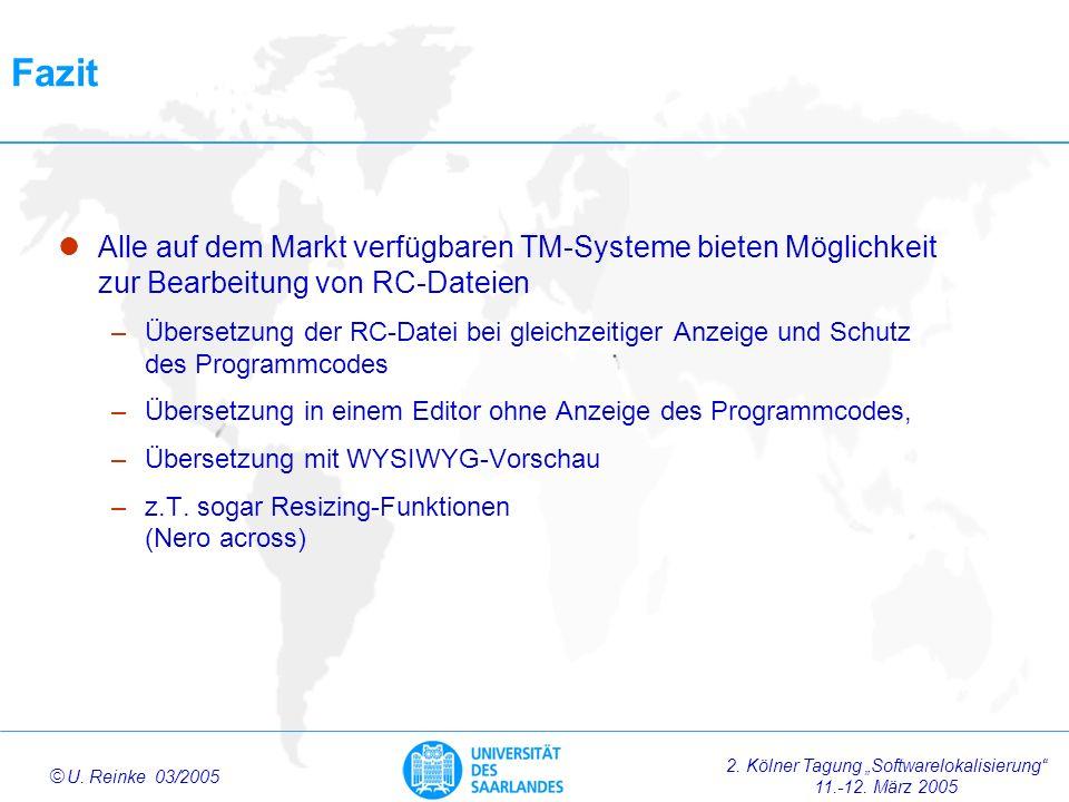 Fazit Alle auf dem Markt verfügbaren TM-Systeme bieten Möglichkeit zur Bearbeitung von RC-Dateien.