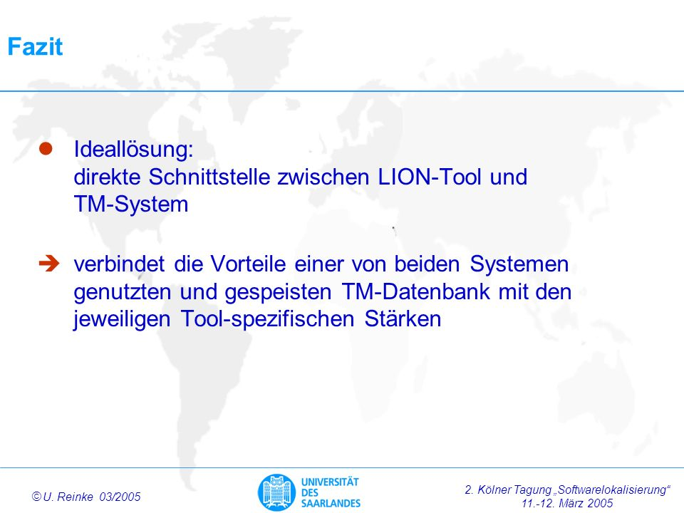 Fazit Ideallösung: direkte Schnittstelle zwischen LION-Tool und TM-System.