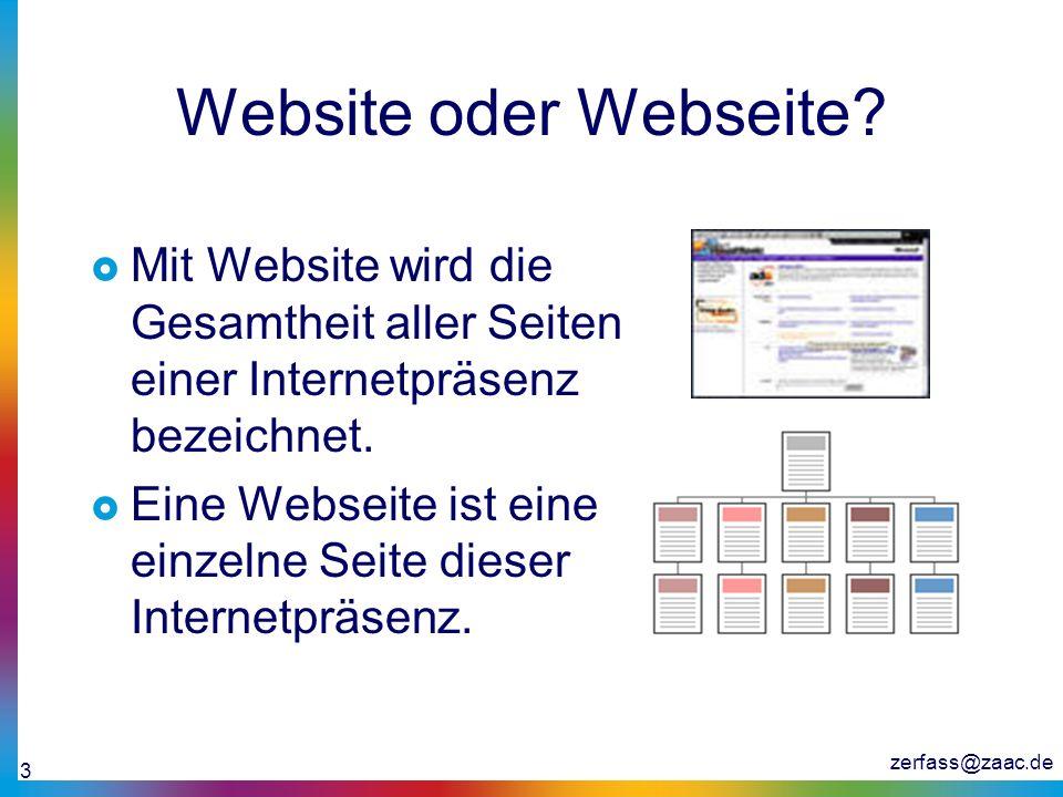 Website oder Webseite Mit Website wird die Gesamtheit aller Seiten einer Internetpräsenz bezeichnet.