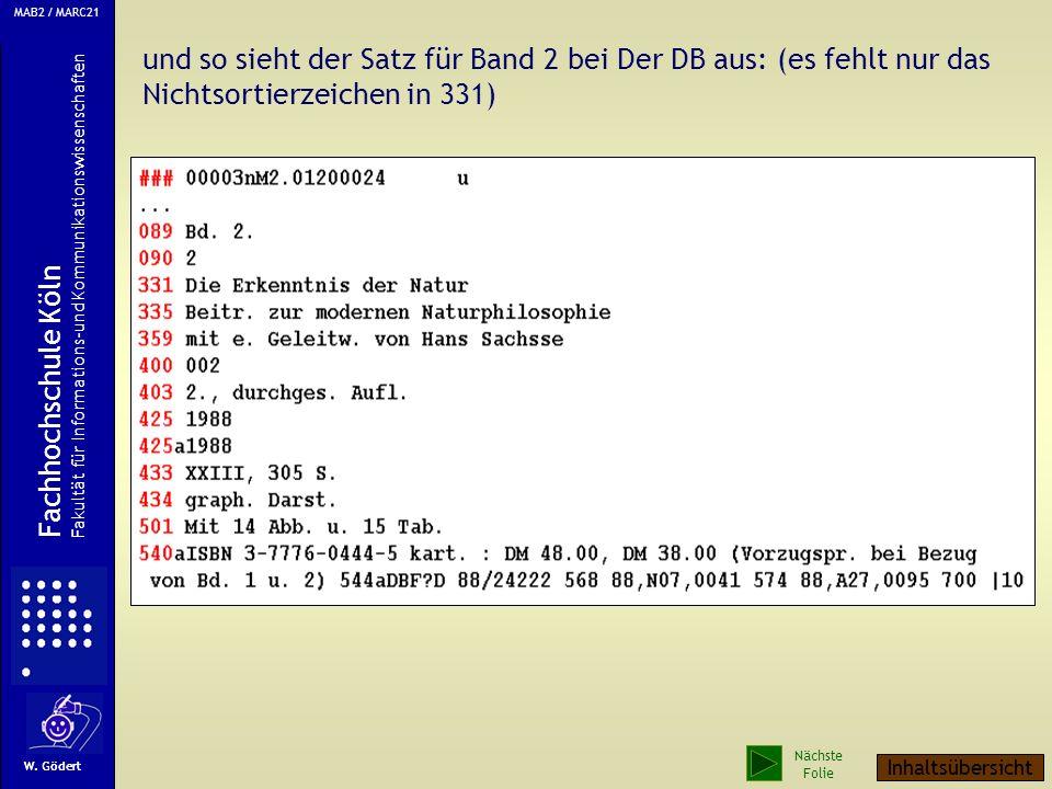 MAB2 / MARC21 und so sieht der Satz für Band 2 bei Der DB aus: (es fehlt nur das Nichtsortierzeichen in 331)