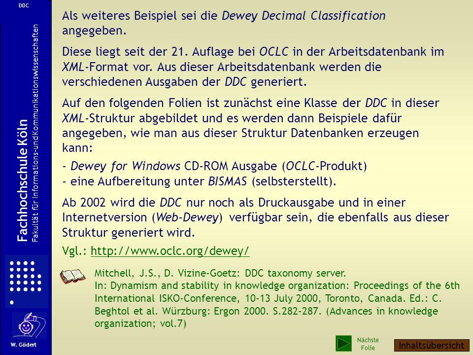 DDC Als weiteres Beispiel sei die Dewey Decimal Classification angegeben.
