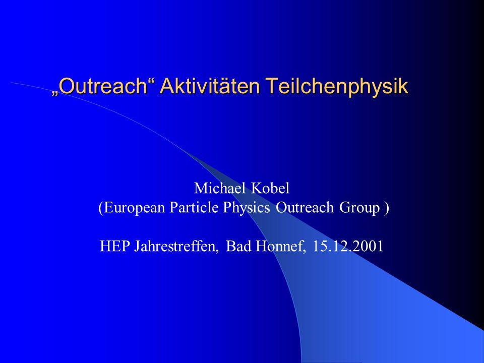 """""""Outreach Aktivitäten Teilchenphysik"""