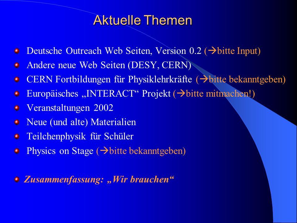 Aktuelle Themen Deutsche Outreach Web Seiten, Version 0.2 (bitte Input) Andere neue Web Seiten (DESY, CERN)
