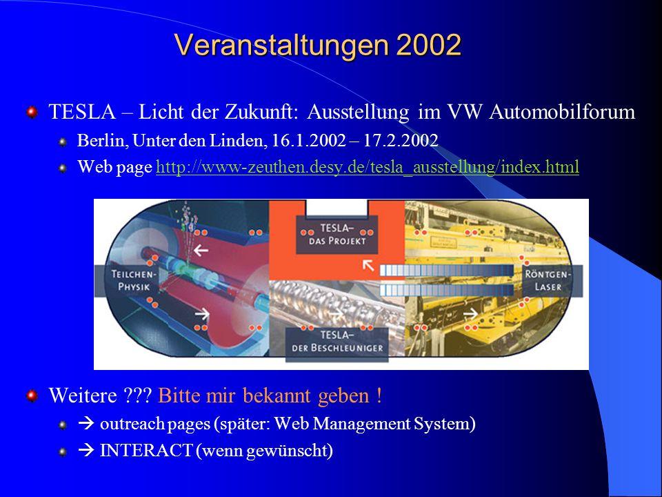Veranstaltungen 2002 TESLA – Licht der Zukunft: Ausstellung im VW Automobilforum. Berlin, Unter den Linden, 16.1.2002 – 17.2.2002.
